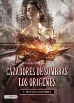 "Princesa Mecánica, el primer ""win"" de Cassandra Clare"