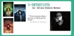 D-Entrevista con Adriana González Márquez #EspecialPatriótico