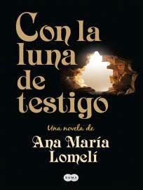 con-la-luna-de-testigo-ana-maria-lomeli-thumb-9786071133823-l-jpg