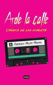 portada-arde-calle-cronica-ochenta_grande
