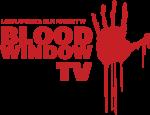 Blood Window TV
