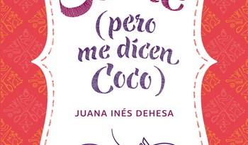 Socorro pero me dicen Coco; Juana Inés Dehesa