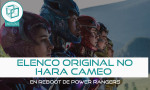 "Elenco original de ""Power Rangers"" no tendrá cameo en nueva cinta."