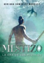 Mestizo:  La Era de los Místicos