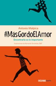 #masgordoelamor; Antonio Malpica