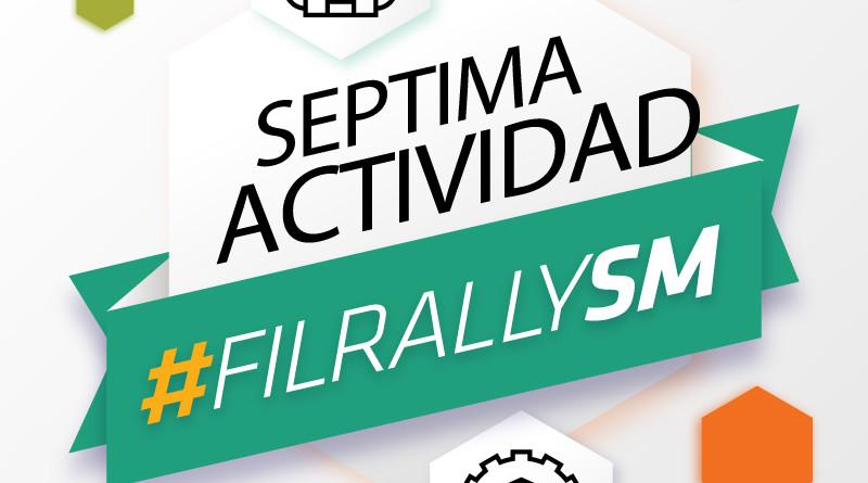 Actividad 7 #FILRALLYSM