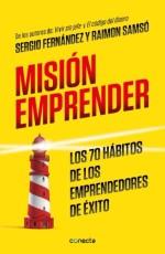 """""""Misión Emprender, Los 70 Hábitos de los Emprendedores de Éxito"""""""