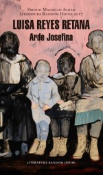 "Publican ""Arde Josefina"" de Luisa Reyes Retana"