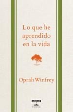 'Lo que he aprendido en la vida' de Oprah Winfrey