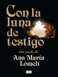 Con la luna de testigo - Ana Maria Lomelí